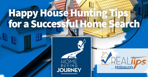 Happy House Hunting Tips For A Successful Home Search Homesandlandmagazine Realtips Happy House House Hunting Hunting Tips