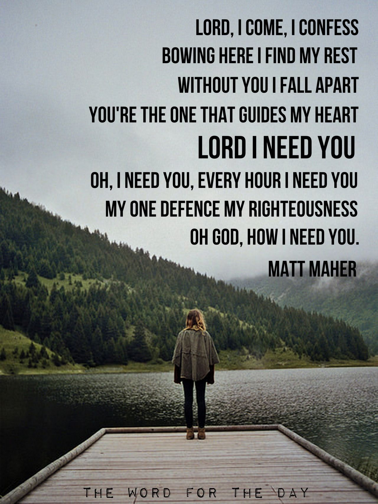 Lord I Need You Matt Maher The Word For The Day Pinterest I