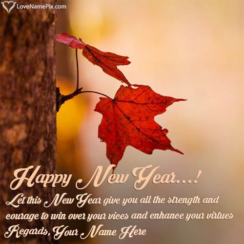 write any name and create happy new year messages 2018 with name along with best new year quotes and send your new year wishes greetings online in seconds