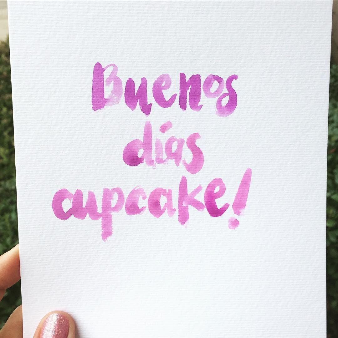 Buenos dias, Frase de buenos días, Buenos días cupcake, cupcake, =)