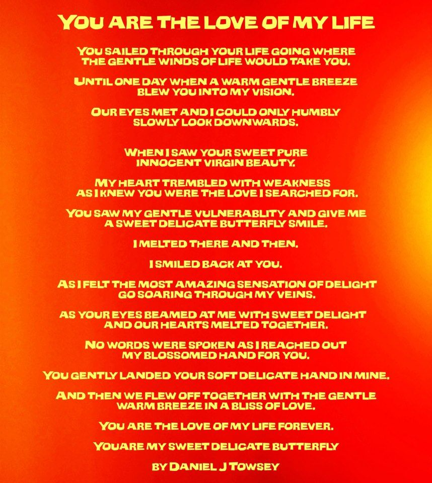 You Are The Love Of My Life Poem Daniel J Towsey We Heart It