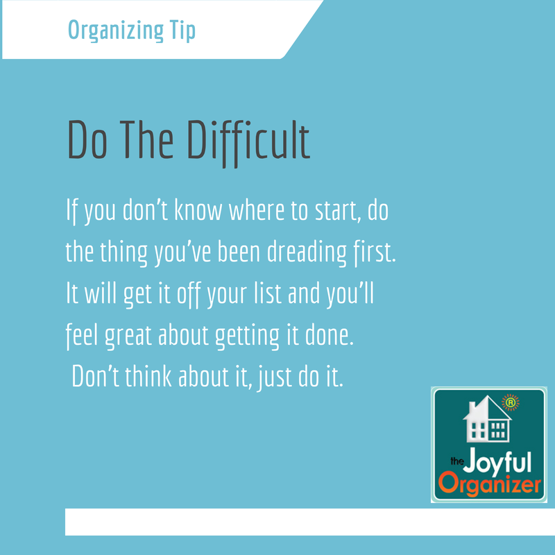 Organizing Tip Do The Difficult First Organisation Hacks Organization Getting Things Done
