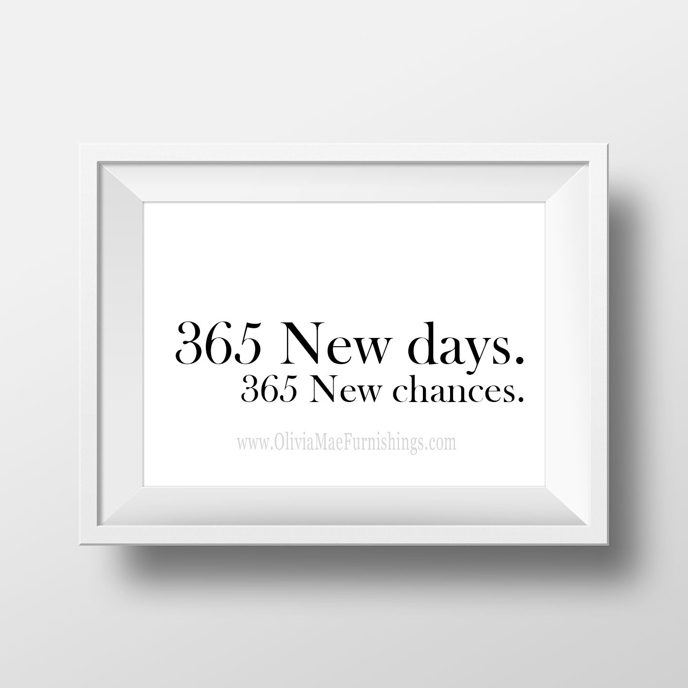 365 New Days 365 New Chances Instant Download Print Olivia Mae Furnishings Inspirational Quote Prints New Art Something To Remember