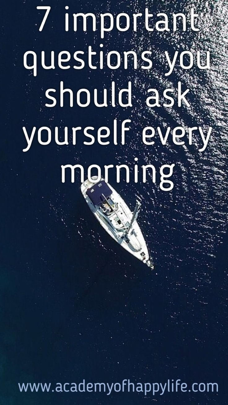 7 important questions you should ask yourself every