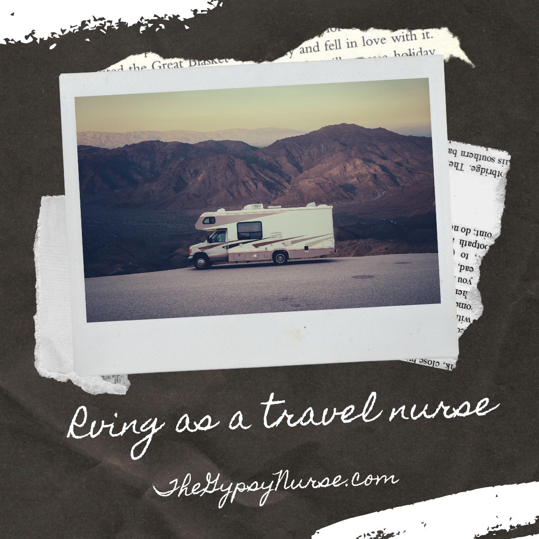 Rving As A Travel Nurse Temporary Housing Options For Travel Nurses In 2020 Travel Nursing Travel Nurse