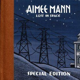 """Aimee Mann - Lost In Space (Deluxe Edition) - a classic album, but you gotta get the deluxe. it has some cool b-sides and also a live version of Coldplay's """"The Scientist.""""  The album itself is incredible."""