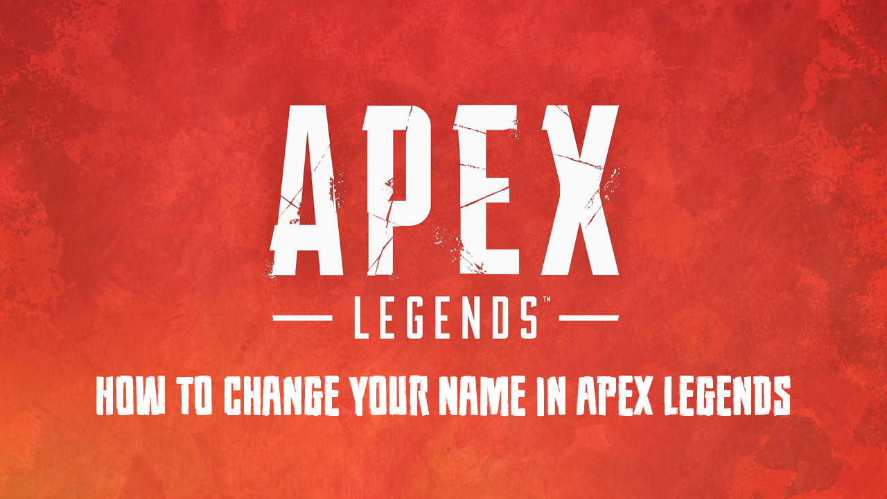 How to Change Your Name in Apex Legends. Wallpaper pc