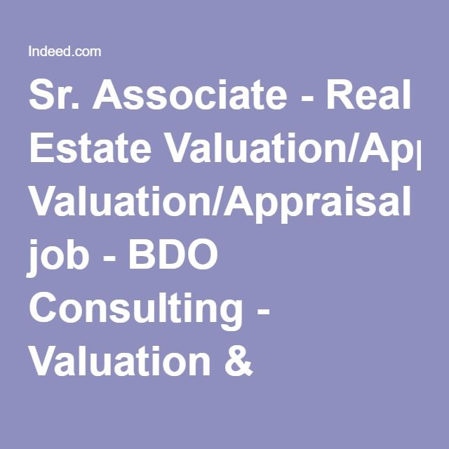 Sr Associate Real Estate Valuation Appraisal Job Bdo Consulting Valuation Bus Business Process Management Business Management Degree Management Degree