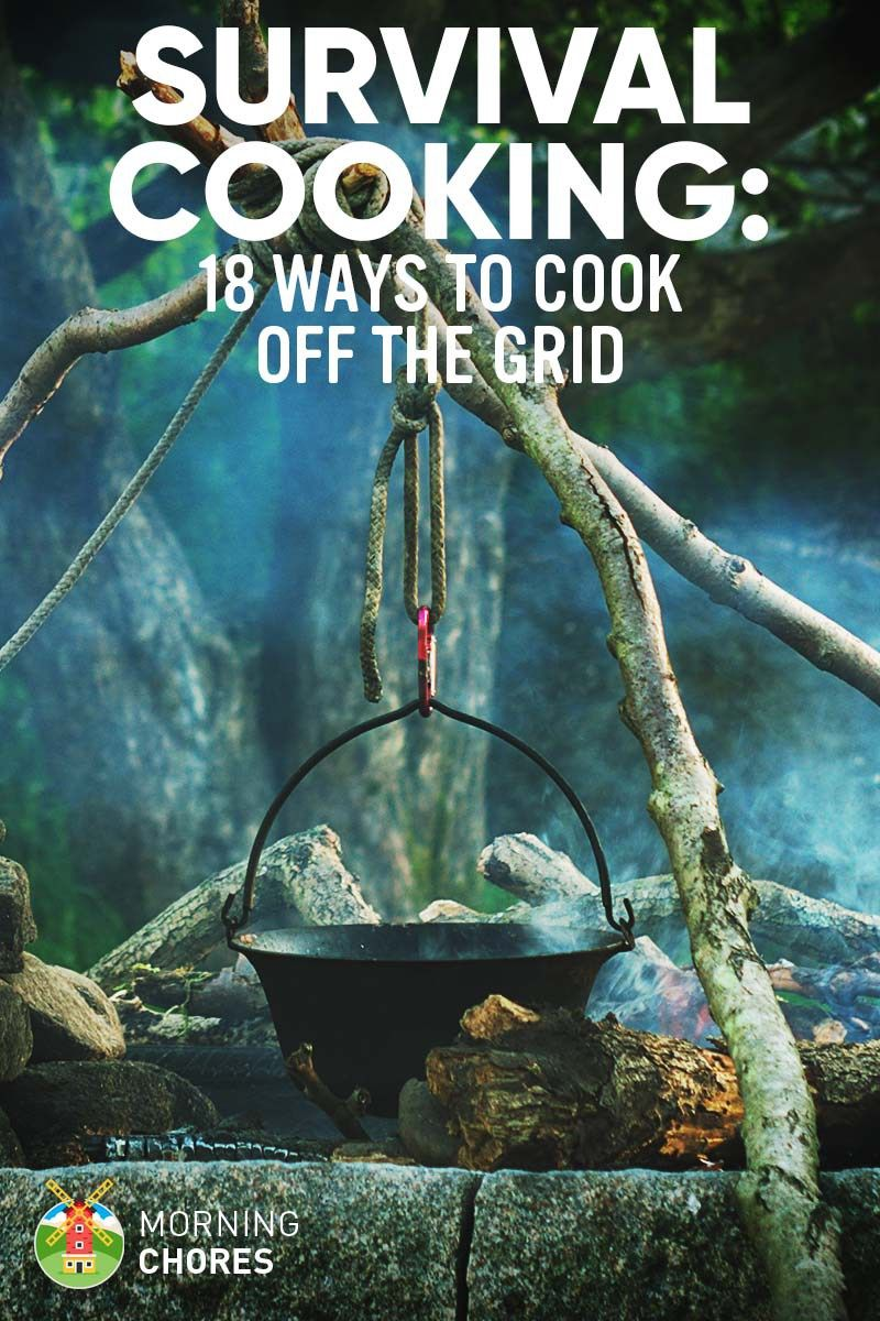 Survival Cooking: 18 Off-Grid Cooking Methods without Electricity ...