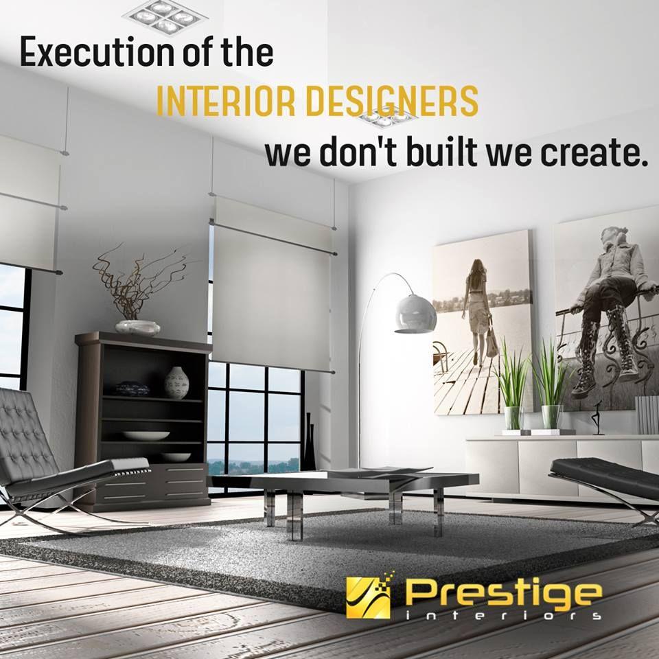 Execution Of The Interior Designers We Donu0027t Built We Create. #Prestige  Interiors