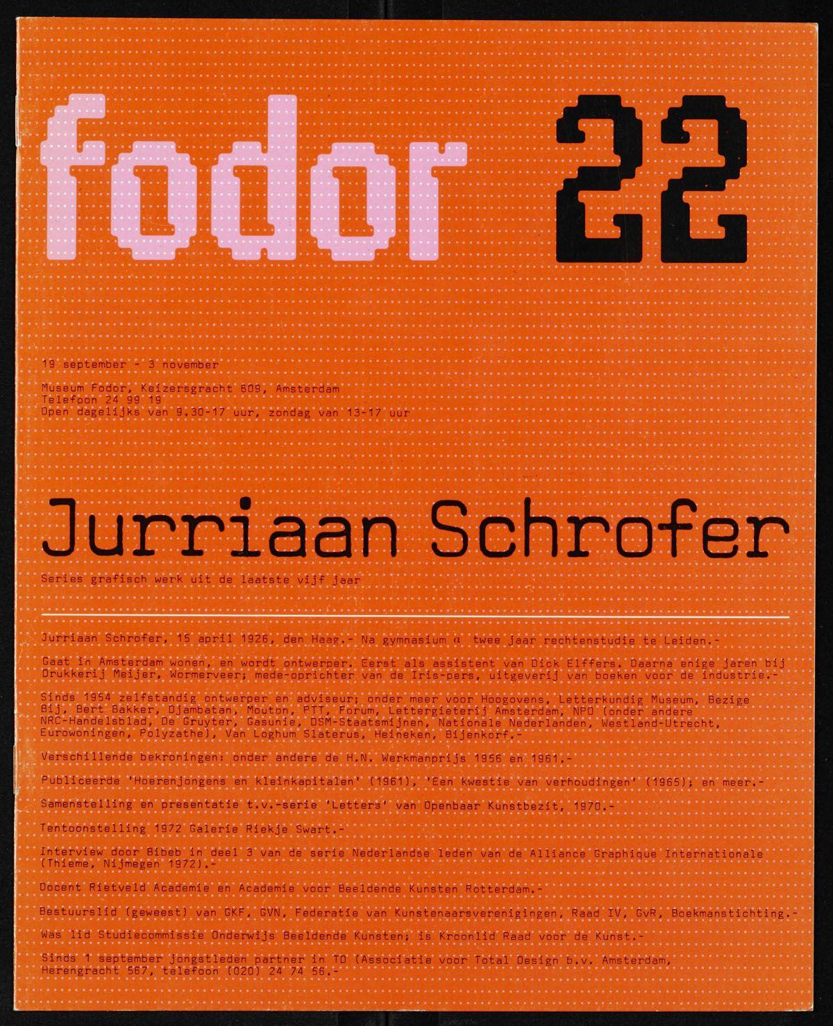 Jurriaan Schrofer, series grafisch werk uit de laatste vijf jaar. Fodor 22, 19 september - 3 november / mede-vervaardiging: Daphne Duijvelshoff, Wim Crouwel, 1974