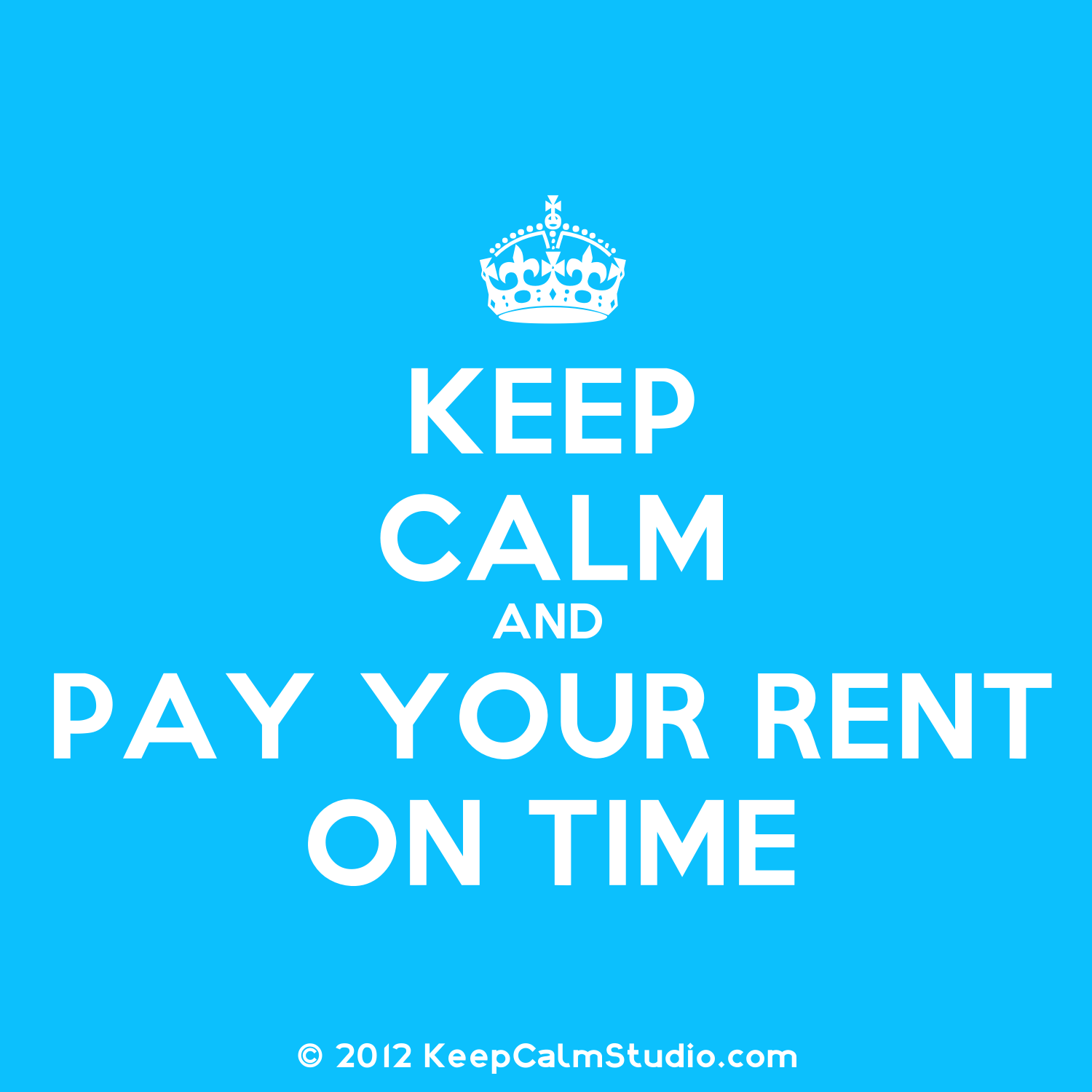 Keep Calm And Pay Rent Being A Landlord Property Management Resident Retention