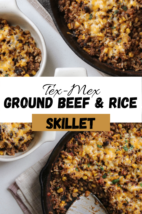 Tex Mex Ground Beef Rice Skillet In 2020 Beef And Rice Ground Beef Rice Recipes
