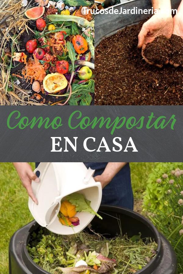 Como Compostar En Casa Jardinería De Hortalizas En Macetas Como Hacer Composta Trucos De Jardinería