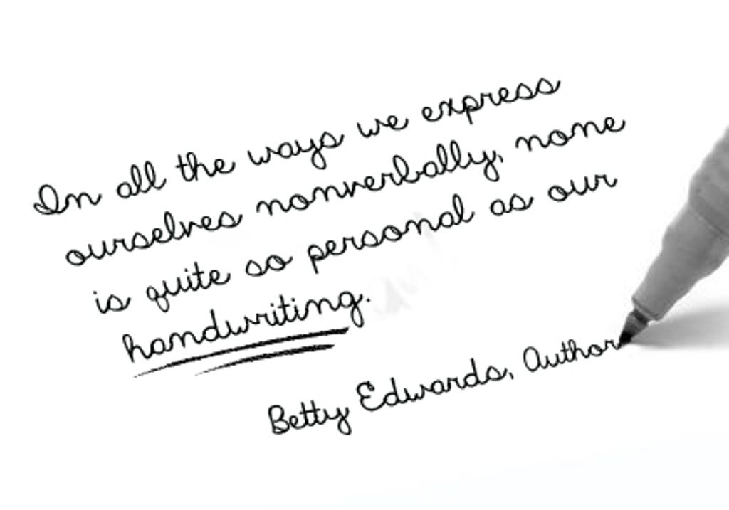 A Favorite Quote: Betty Edwards | Handwritten quotes, Handwriting analysis,  Quotes
