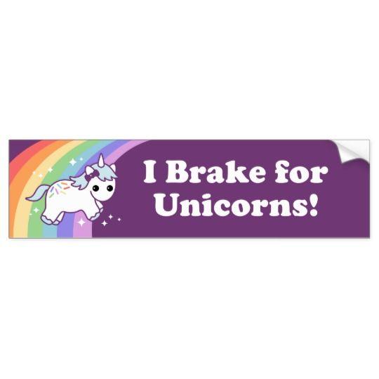 I brake for unicorns bumper sticker unicorns and lularoe pinterest unicorns