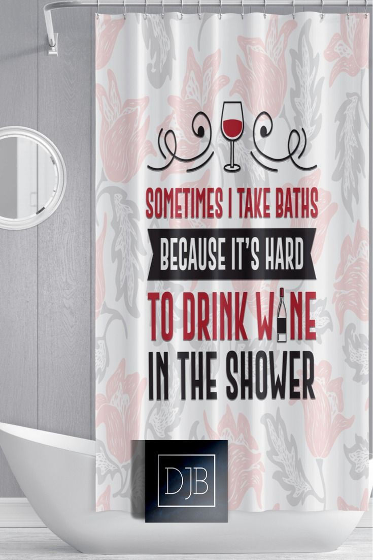 Wine Shower Curtain Funny Saying Curtain Take Baths Cool