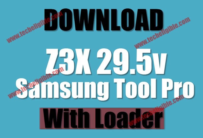 How to Download Z3X 29 5 Samsung Tool Pro with Loader