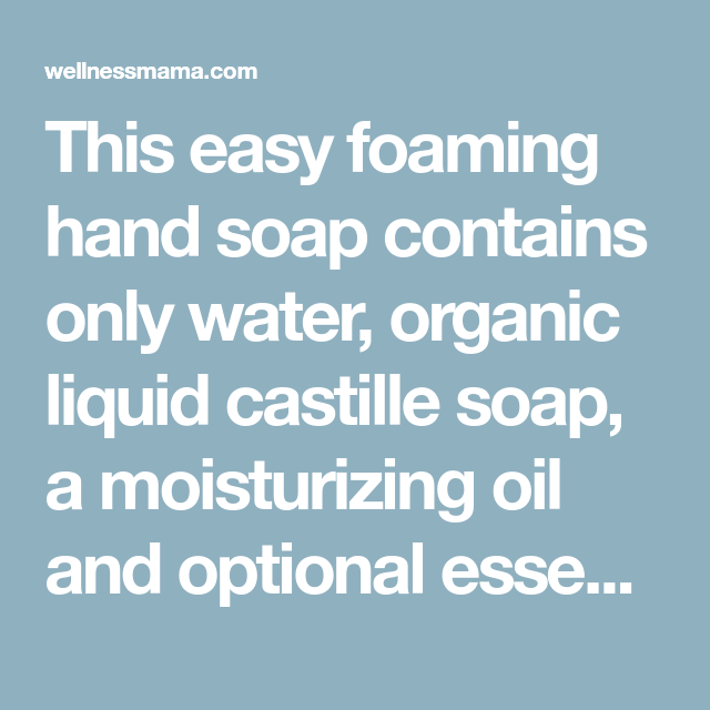 Diy Foaming Hand Soap Soap Safe Cleaning Products