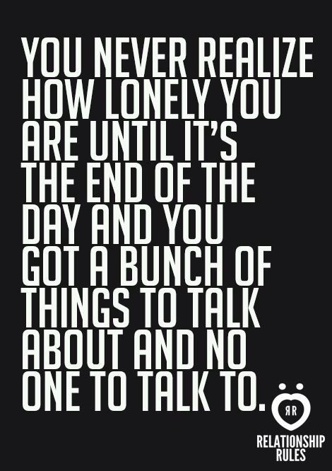Lonely At The End Of The Day Quote Quotes Loneliness Quotes