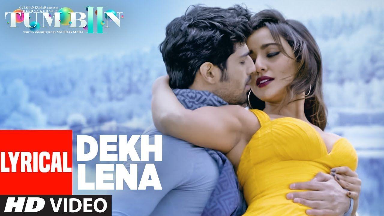 Dekh Lena Full Song With Lyrics Tum Bin 2 Arijit Tulsi Kumar Neha Bollywood Music Videos Songs Romantic Drama Film