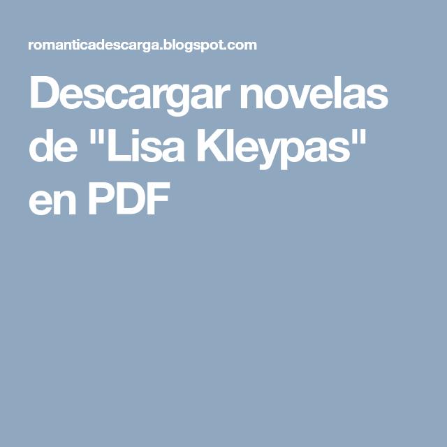 Descargar Novelas De Lisa Kleypas En Pdf Novela Romantica Gratis Novelas Romanticas Libros Leer Novelas Romanticas