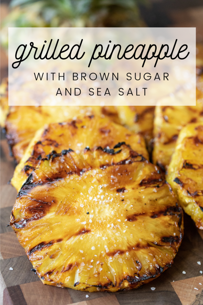 Grilled Pineapple with Brown Sugar and Sea Salt   Hey Grill, Hey
