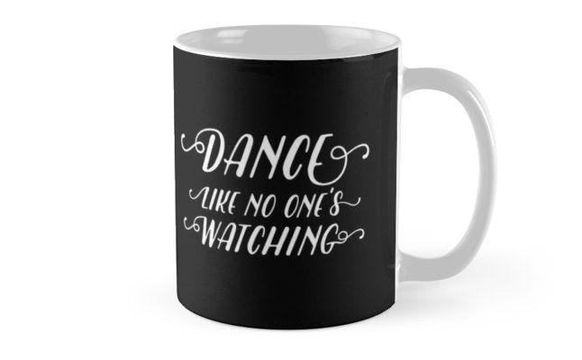 Dance Like No One S Watching Blue Mug By Grybdesigns Mugs Dance Ceramic Mug