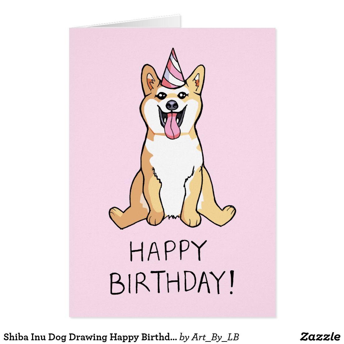 Shiba Inu Dog Drawing Happy Birthday Card Zazzle Com In 2020 Happy Birthday Drawings Dog Birthday Card Birthday Card Drawing