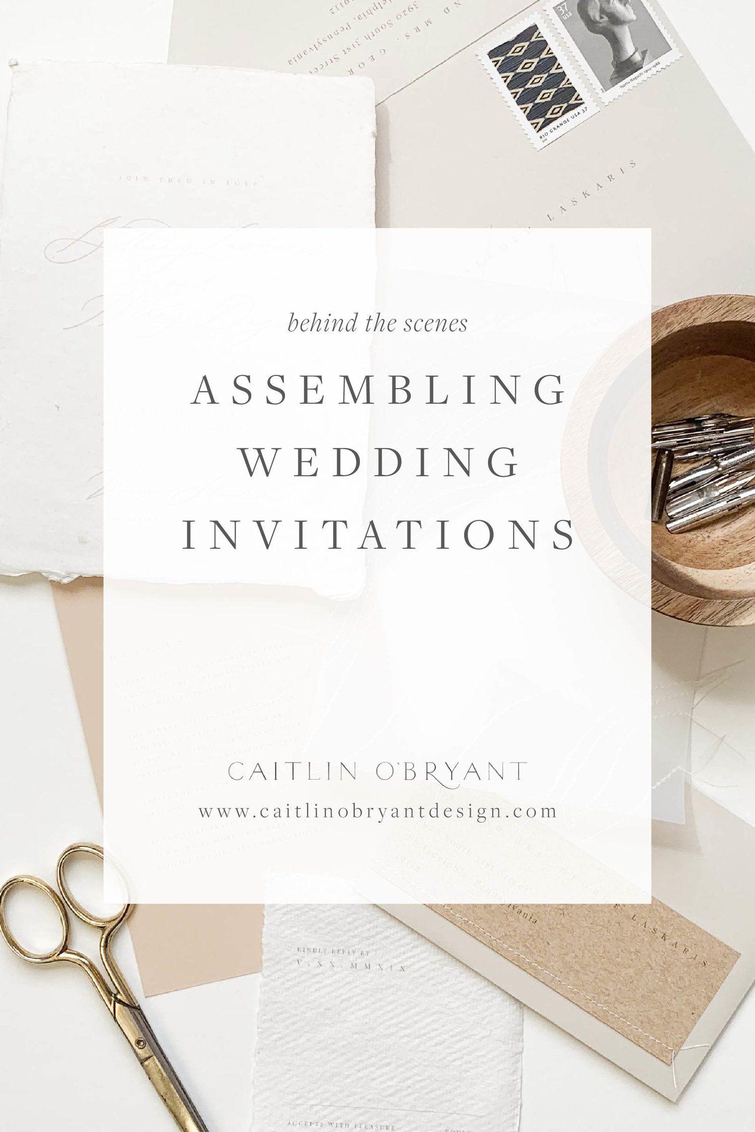 Behind The Scenes Assembling Wedding Invitations Caitlin O Bryant Design Assembling Wedding Invitations Wedding Stationery Tips Wedding Invitations