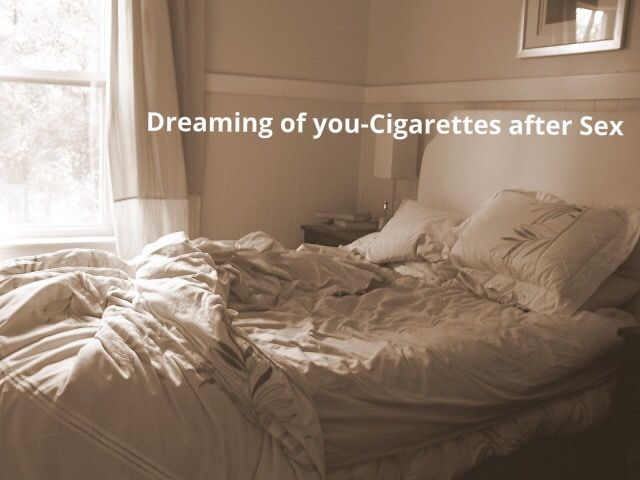 Dreaming of you-Cigarettes after sex | Cigarettes After Sex ...