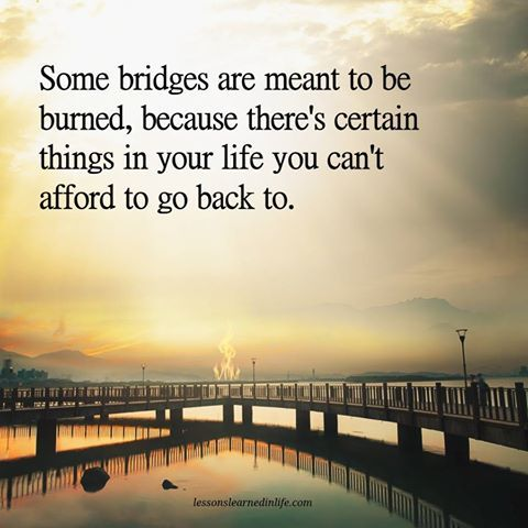 Some bridges are meant to be burned...