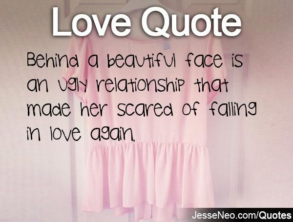 Scared To Fall In Love Quotes Inspiration Scaredtofallinloveagainquotes Is An Ugly Relationship