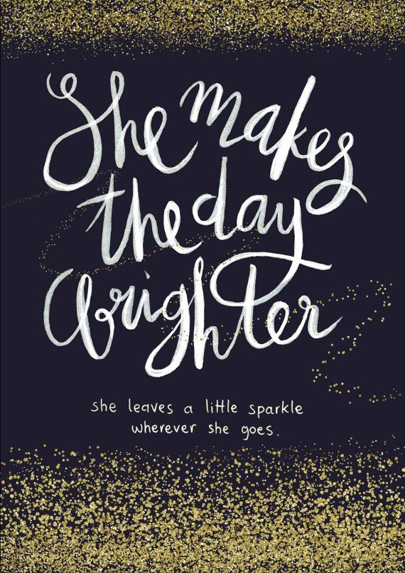 She Makes Day Brighter Leaves Sparkle Wherever Goes Quote Poster Print Dark Blue White Glitter Confetti Handlettered Handwriting Printable Go For It Quotes Inspirational Quotes Quote Posters