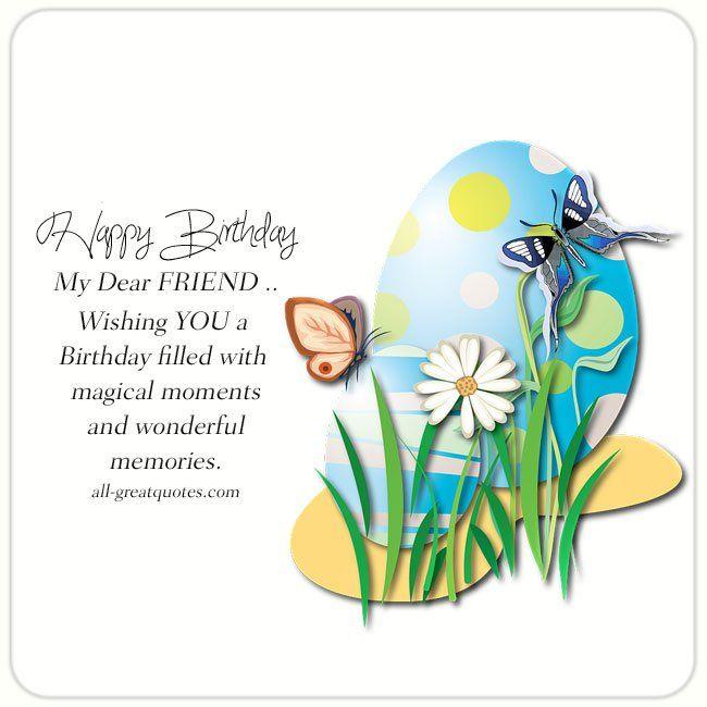 Happy Birthday My Dear Friend Free Birthday Cards For Friends Free Birthday Card Funny Happy Birthday Images Happy Birthday Ecard