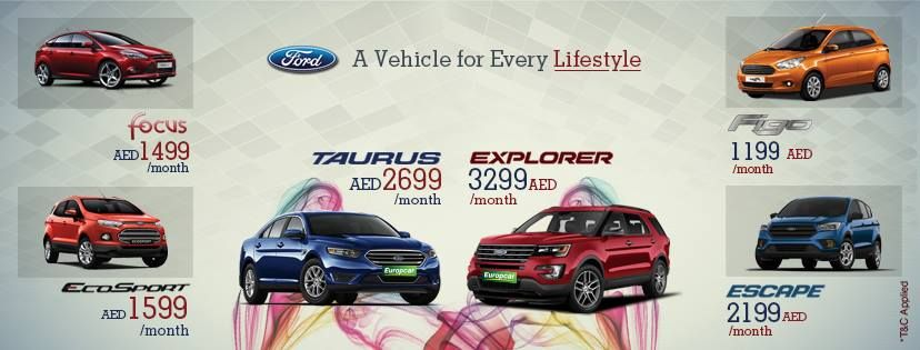 Ford A Vehicle For Every Lifestyle Ford Taurus Aed 2699 Month Year Ford Explorer Aed 3299 Month Year Ford Escape Aed 219 Ford Ecosport Ford Focus Ford Explorer