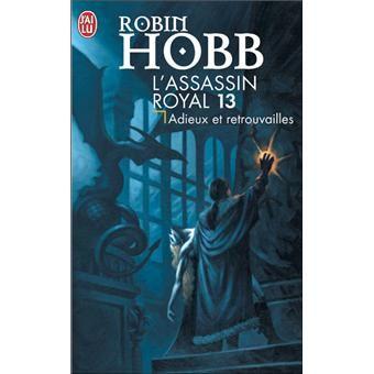 L Assassin Royal Adieux Et Retrouvailles Tome 13 De Robin Hobb