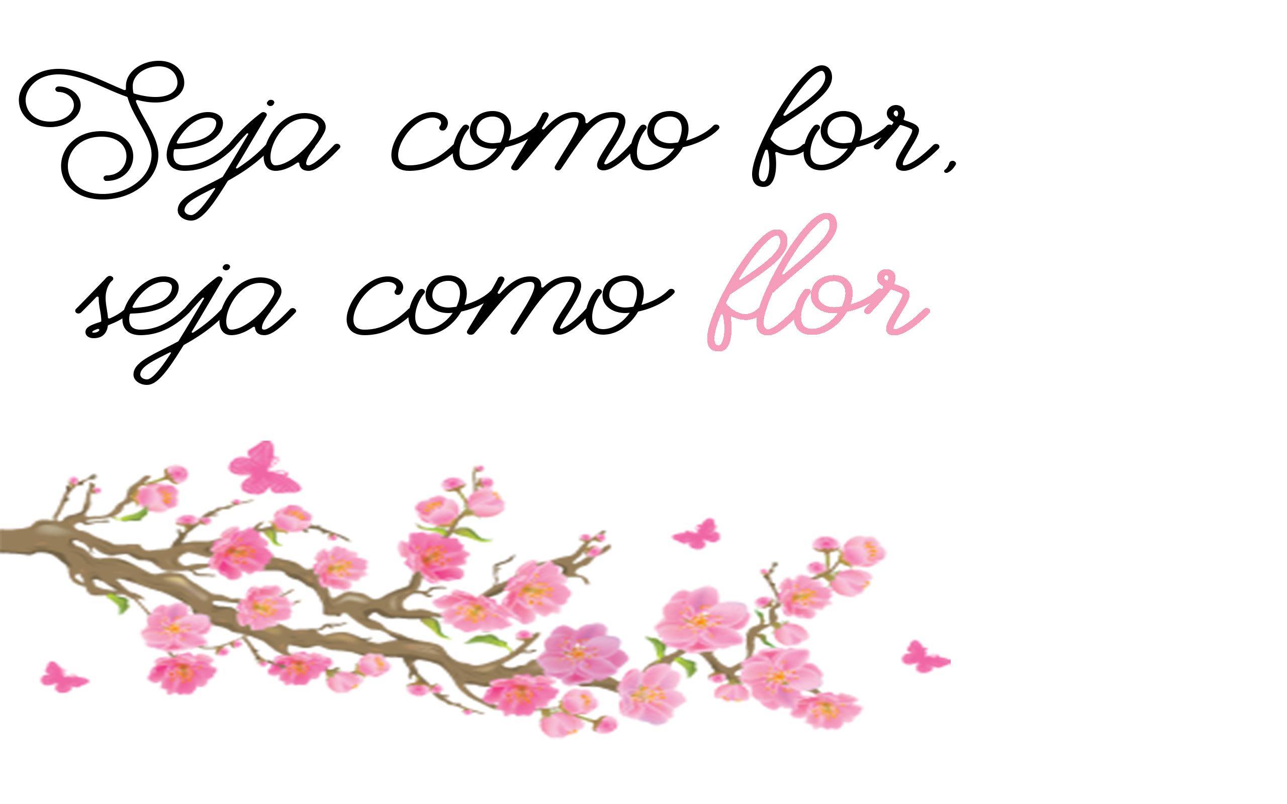 Seja como for, seja como flor. ~ wallpaper, frase,  flor, rosa ~
