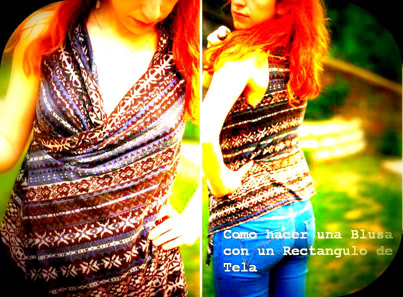 en-rHed-ando: Como hacer una Blusa con un Rectangulo de Tela