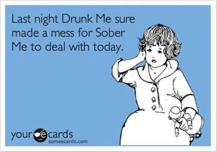 Well what had happened was....There was alcohol & I got drunk