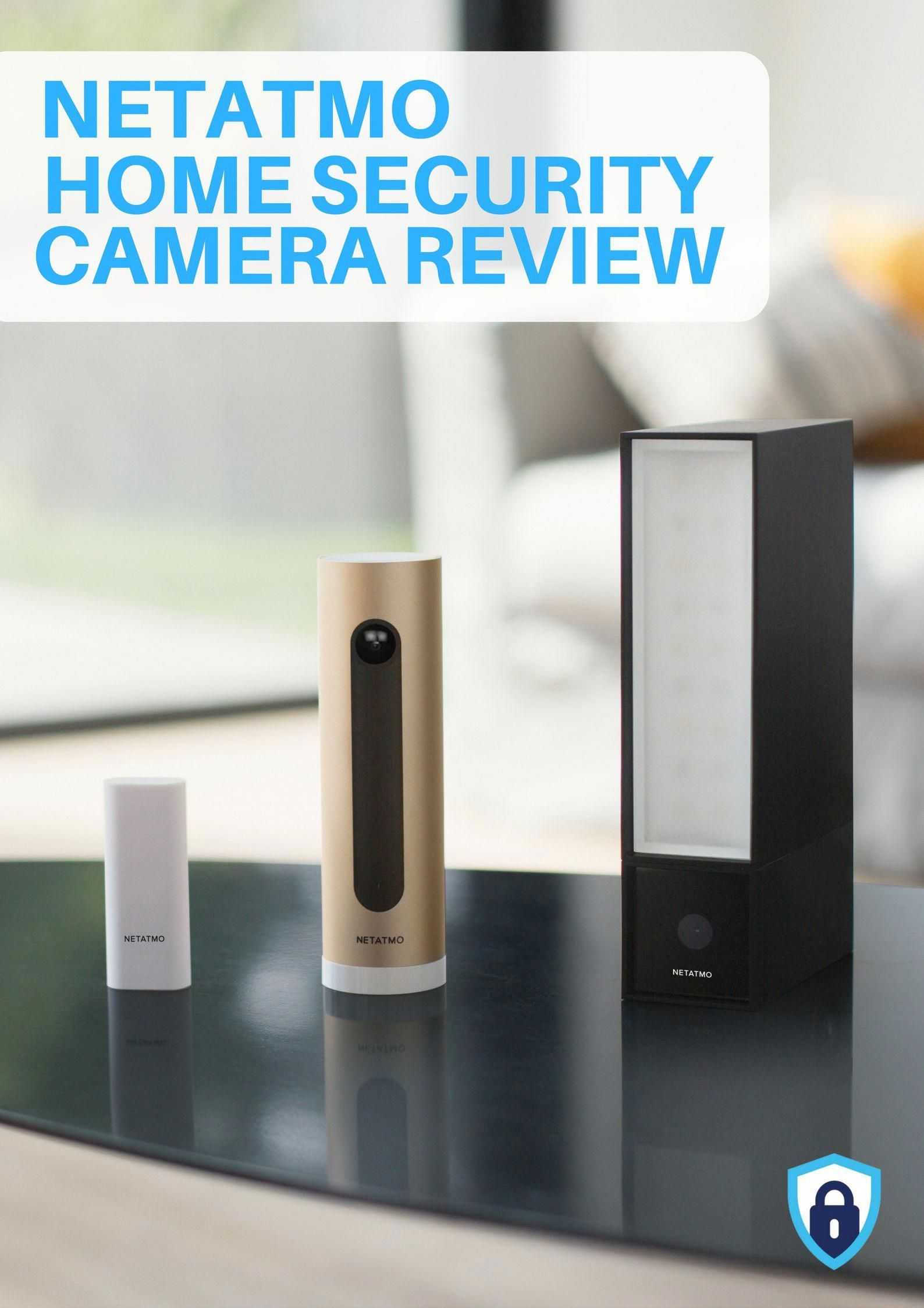 Find out if Netatmo Cameras have what it takes to protect your