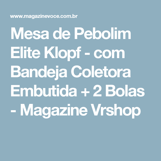 Mesa de Pebolim Elite Klopf - com Bandeja Coletora Embutida + 2 Bolas - Magazine Vrshop