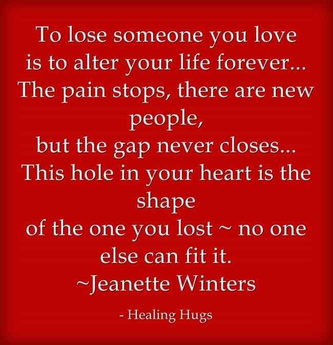 Beautiful To Lose Someone You Love Is To Alter Your Life Forever. Love Quotes Quotes  Quote Miss You Sad Death I Miss You Sad Quotes Heaven In Memory Beautiful I  Miss ...