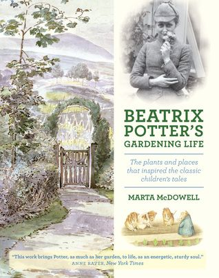 Beatrix Potter's Gardening Life: The Plants and Places That Inspired the Classic Children's Tales..♔...