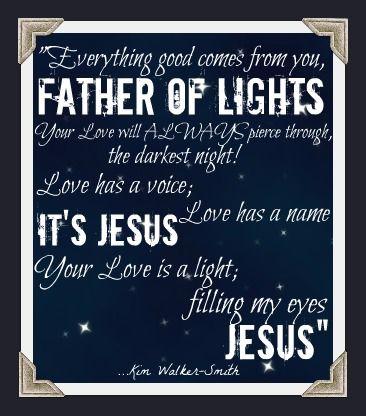 Jesus culture father of lights kim walker smith jesus love kim savior stopboris Images