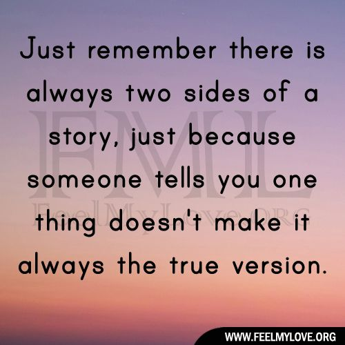 Quotes About Two Sides To Every Story. QuotesGram