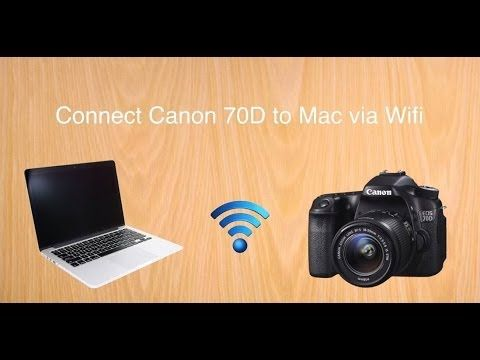 Canon 70d Tip 2 Connect To Mac Via Wifi Youtube Canon 70d Photography For Dummies Canon Camera