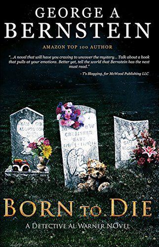 Born To Die: A Detective Al Warner Suspense by George A B... https://www.amazon.com/dp/B016V6P7EK/ref=cm_sw_r_pi_dp_rSdGxb6X6W313