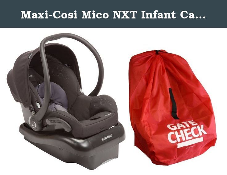 Maxi-Cosi Mico NXT Infant Car Seat with Gate Check Travel Bag, Total ...
