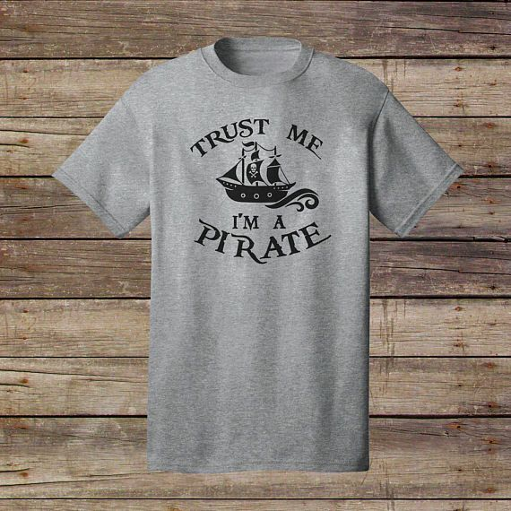 1856d2d0 Trust Me, I'm A Pirate T-Shirt - Argh Matey - Pirate Shirt - Boat Shirt -  Pirate Life - Skull Shirt - Shipwreck - Party Like A Pirate
